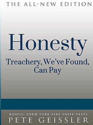 Honesty: Treachery, We've Found, Can Pay