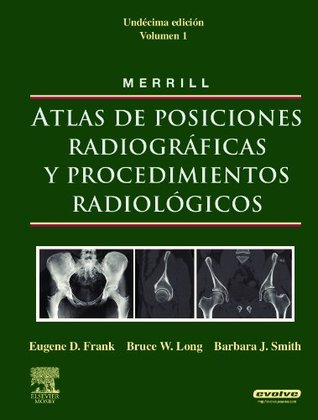 MERRILL. Atlas de Posiciones Radiograficas y Procedimientos Radiologicos, 3 vols. + evolve