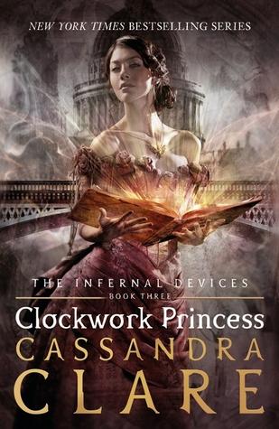 Clockwork Princess (The Infernal Devices, #3)