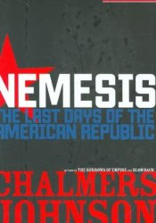 Nemesis: The Last Days of the American Republic Book by Chalmers Johnson