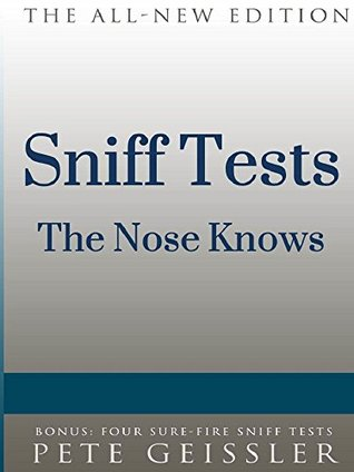 Sniff Tests: The Nose Knows