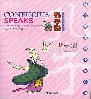 Confucius Speaks: The Message of the Benevolent