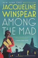 Book Review: Jacqueline Winspear's Among the Mad