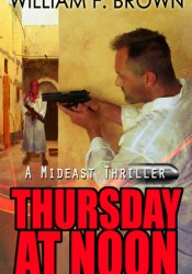 Thursday at Noon Book by William F. Brown