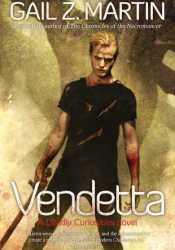 Vendetta (Deadly Curiosities, #2) Book by Gail Z. Martin