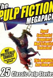 The Pulp Fiction Megapack: 25 Classic Pulp Stories Book