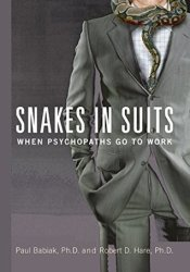 Snakes in Suits: When Psychopaths Go to Work Book by Paul Babiak