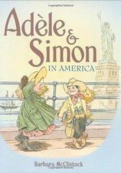 Adèle & Simon in America Book by Barbara McClintock