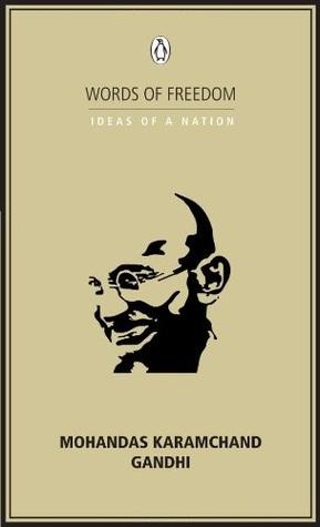 Words of Freedom: Ideas of a Nation, Mohandas Karamchand Gandhi