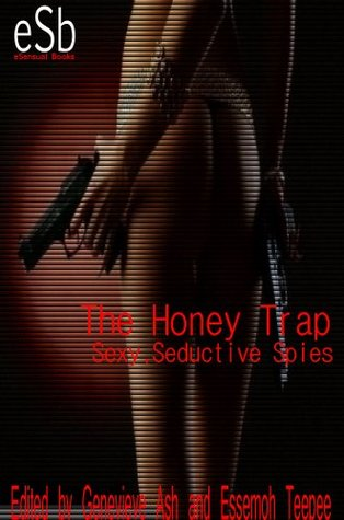 The Honey Trap: Sexy, Seductive Spies