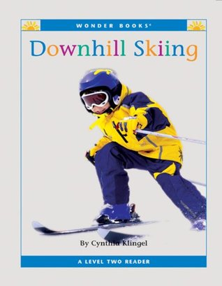 Downhill Skiing (Nonfiction Readers: Level 2: Sports)