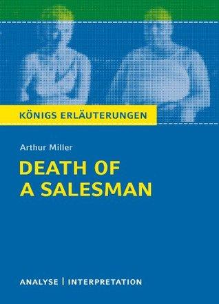 Death of a Salesman von Arthur Miller. Königs Erläuterungen.: Textanalyse und Interpretation mit ausführlicher Inhaltsangabe und Abituraufgaben mit Lösungen