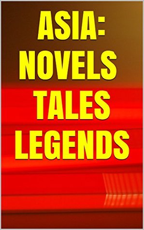 ASIA: Novels, Tales and Legends