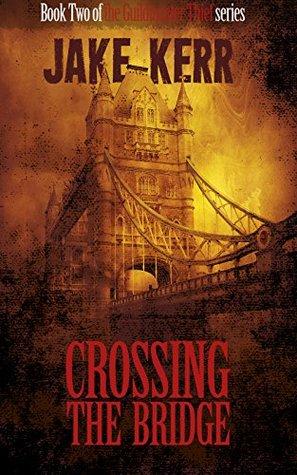 Crossing the Bridge (The Guildmaster Thief #2)