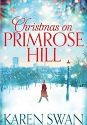 Christmas on Primrose Hill Book by Karen Swan