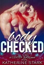 Body Checked (Center Ice, #1) Pdf Book