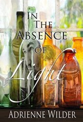 In The Absence Of Light Book