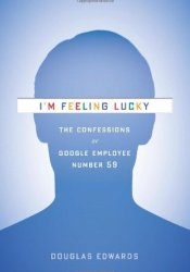 I'm Feeling Lucky: The Confessions of Google Employee Number 59 Book by Douglas Edwards