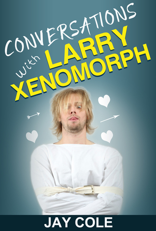 Conversations with Larry Xenomorph cover