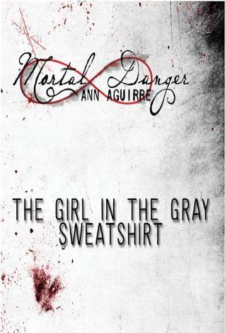 The Girl in the Gray Sweatshirt (Immortal Game, #0.5)