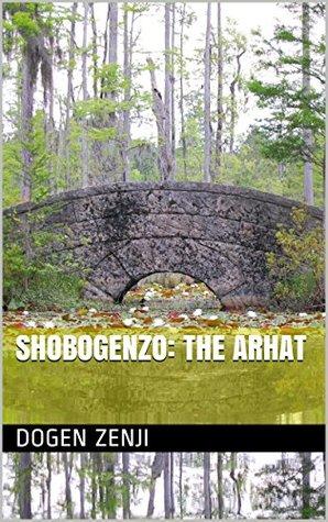 Shobogenzo: the Arhat