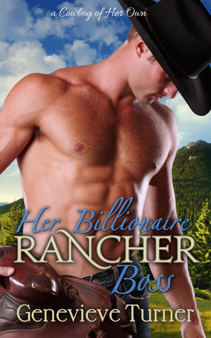 Her Billionaire Rancher Boss (A Cowboy of Her Own, #1)
