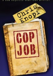 Cop Job (Sam Acquillo Hamptons Mystery, #6) Book by Chris Knopf