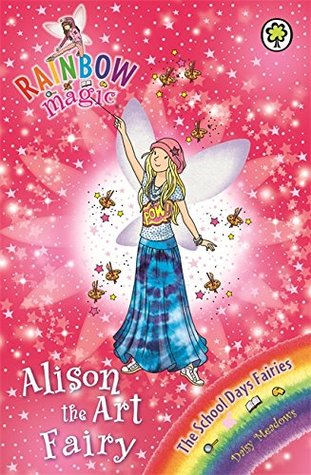 Alison the Art Fairy (Rainbow Magic, #149; The School Days Fairies #2)