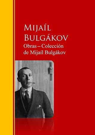 Obras ─ Colección de Mijaíl Bulgákov: Biblioteca de Grandes Escritores