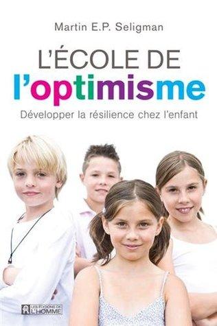 L'école de l'optimisme : Développer la résikience chez l'enfant