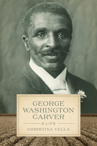 George Washington Carver: A Life
