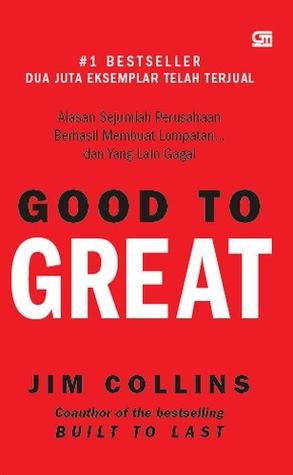 Good to Great: Alasan Sejumlah Perusahaan Berhasil Membuat Lompatan dan Yang Lain Gagal