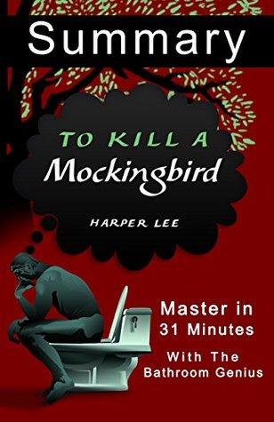 To Kill a Mockingbird by Harper Lee: (Harperperennial Modern Classics) | A 31-Minute summary