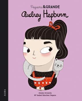 Audrey Hepburn (Pequeña & GRANDE, #3)
