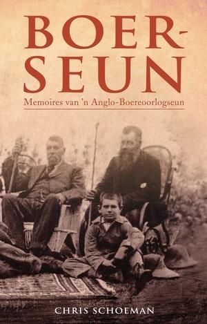 Boerseun: Memoires Van 'n Anglo-Boereoorlogseun