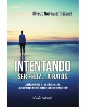 Intentando ser feliz...A Ratos