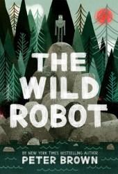 The Wild Robot (The Wild Robot, #1) Book