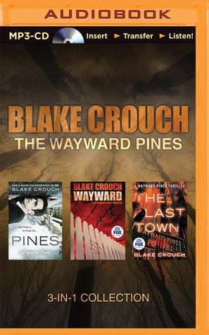 The Wayward Pines 3-in-1 Collection: Pines, Wayward, The Last Town