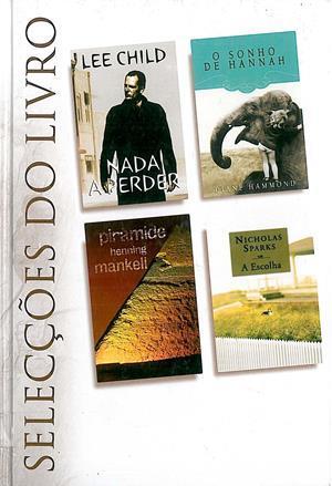 Selecções do Livro: Nada a Perder / O Sonho de Hannah / Pirâmide / A Escolha
