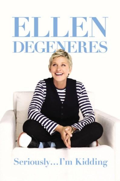 Seriously... I'm Kidding-Ellen DeGeneres