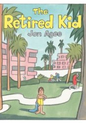 The Retired Kid Book by Jon Agee