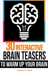 Brain teasers: 30 Interactive Brainteasers to Warm up your Brain Book