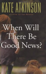 When Will There Be Good News  by Kate Atkinson 3289281