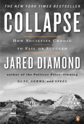 Collapse: How Societies Choose to Fail or Succeed Book