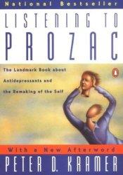 Listening to Prozac Book by Peter D. Kramer