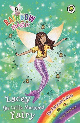 Lacey the Little Mermaid Fairy (Rainbow Magic: The Fairytale Fairies, #7)