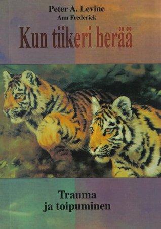 Kun tiikeri herää – Trauma ja toipuminen