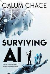 Surviving AI: The promise and peril of artificial intelligence Book