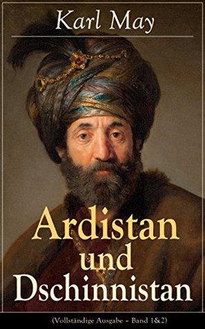 Ardistan und Dschinnistan (Vollständige Ausgabe - Band 1&2): Ardistan + Der Mir von Dschinnistan
