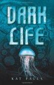 Dark Life (Dark Life, #1)